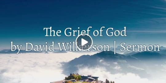 David Wilkerson - The Grief of God | The Church in the Last Days (April-11-2021)