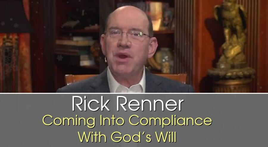 Rick Renner - February 13 2018: Coming Into Compliance With God's Will