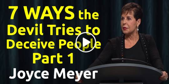 7 Ways the Devil Tries to Deceive People - Part 1 - Joyce Meyer (January-21-2020)