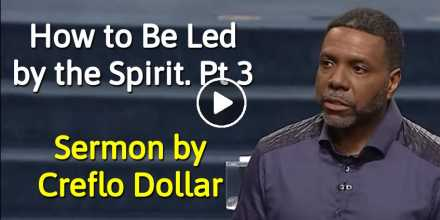 How to Be Led by the Spirit. Pt 3 - Creflo Dollar (April-27-2020)