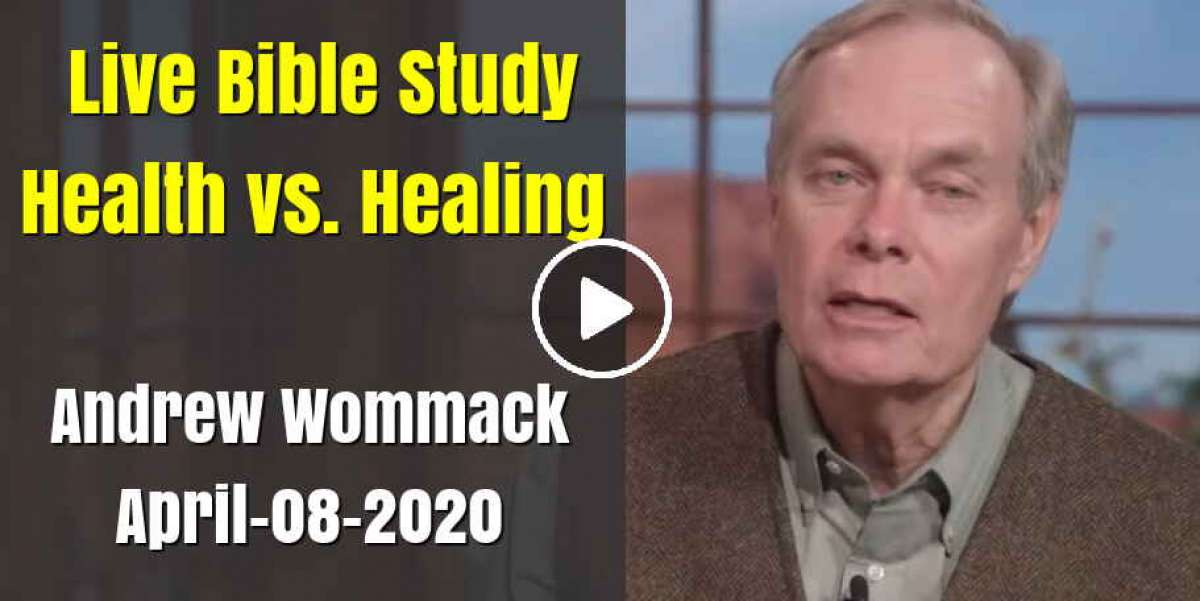 Andrew's Live Bible Study: Health vs. Healing (April-08-2020)