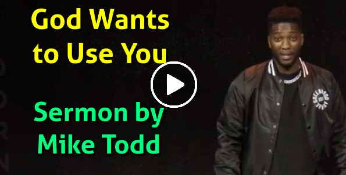 Mike Todd - God Wants to Use You (January-19-2021)