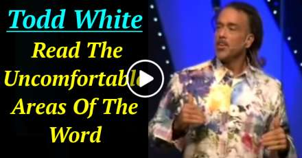 Todd White - Read The Uncomfortable Areas Of The Word (January-02-2021)
