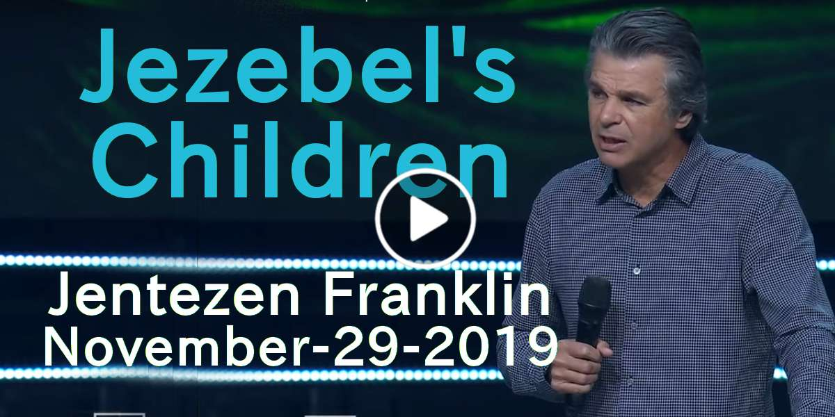 Jezebel's Children - Jentezen Franklin (November-29-2019)