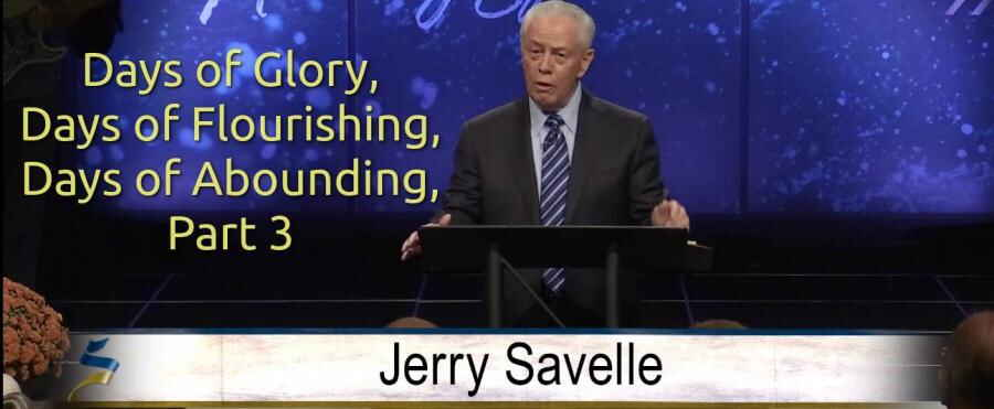 2018 - Days of Glory, Days of Flourishing, Days of Abounding, Part 3 - Jerry Savelle