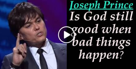 Is God still good when bad things happen? - Joseph Prince (May-25-2018)
