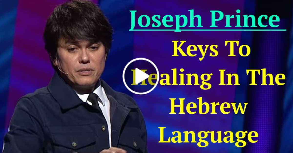 Joseph Prince - Keys To Healing In The Hebrew Language  (October-31-2020)