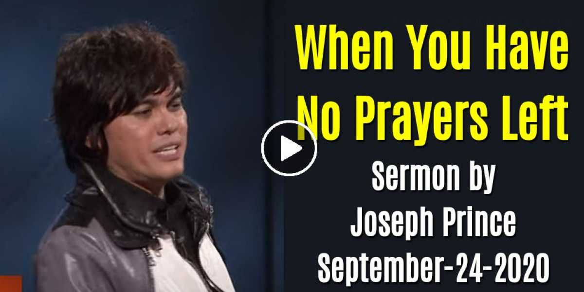 When You Have No Prayers Left - Joseph Prince (September-24-2020)