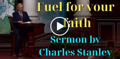 Fuel for your faith - Charles Stanley (May-21-2019)