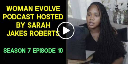 Woman Evolve Podcast Hosted By Sarah Jakes Roberts - Season 7 Episode 10 (September-23-2020)