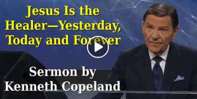 Jesus Is the Healer—Yesterday, Today and Forever - Kenneth Copeland (September-15-2020)