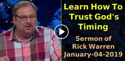 Learn How To Trust God's Timing with Rick Warren (January-04-2019)