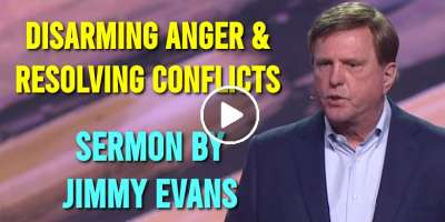Jimmy Evans – Disarming Anger & Resolving Conflicts (February-24-2020)