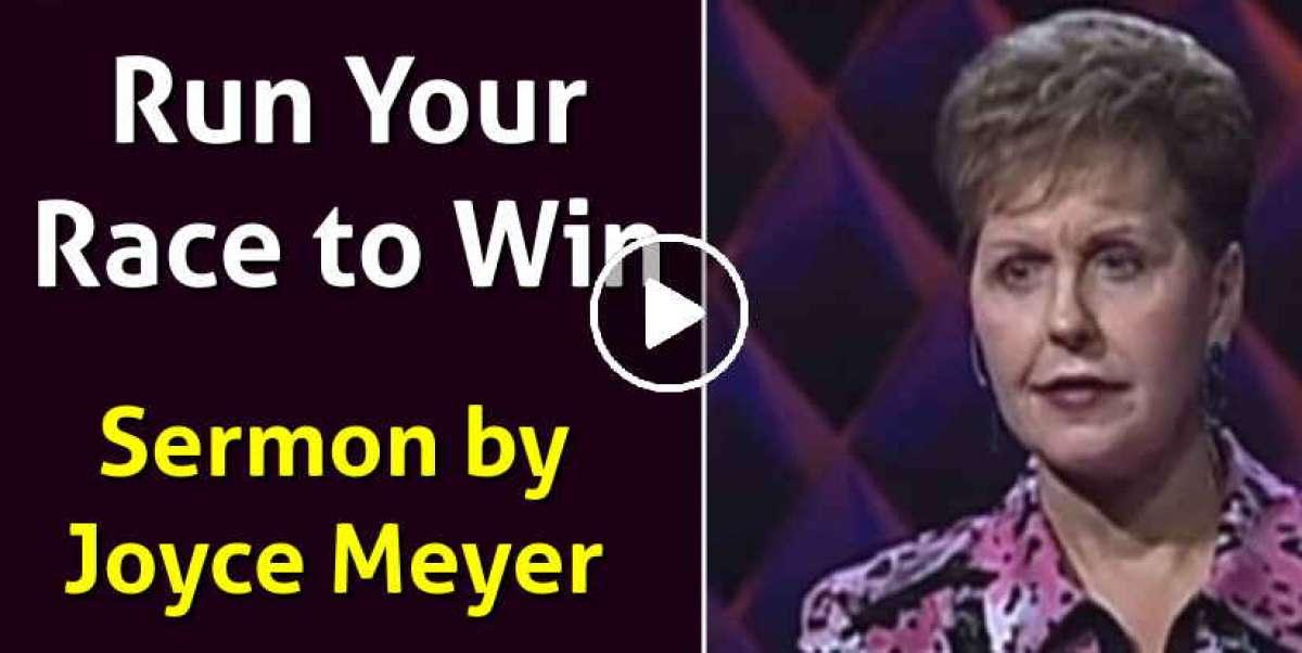 Run Your Race to Win - Enjoying Everyday Life - Joyce Meyer
