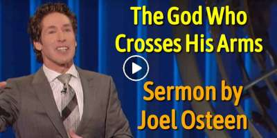 Joel Osteen - Sunday Sermon March-10-2019 - The God Who Crosses His Arms