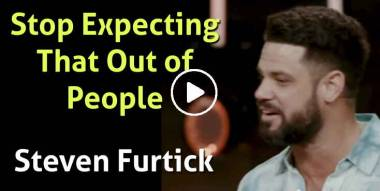 Stop Expecting That Out of People - Steven Furtick (April-23-2021)
