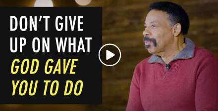 Don't Give Up On What God Has Given You To Do - Tony Evans (January-19-2021)