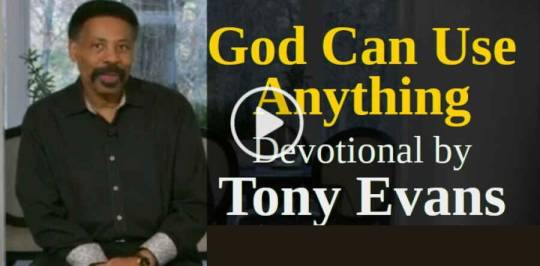 God Can Use Anything - Devotional by Tony Evans (January-15-2019)