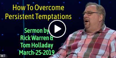 How To Overcome Persistent Temptations with Rick Warren & Tom Holladay (March-25-2019)