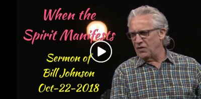 When the Spirit Manifests - Bill Johnson - Bethel Church (October-22-2018)