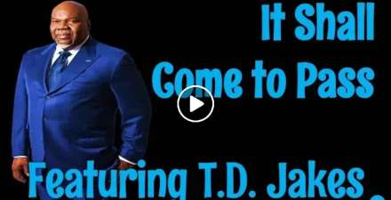 T.D. Jakes - It Shall Come to Pass! (December-13-2020)