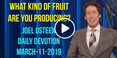 What Kind of Fruit Are You Producing? - Joel Osteen Daily Devotion (March-11-2019)