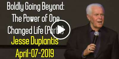 Boldly Going Beyond: The Power of One Changed Life (Part 1) - Jesse Duplantis (April-07-2019)