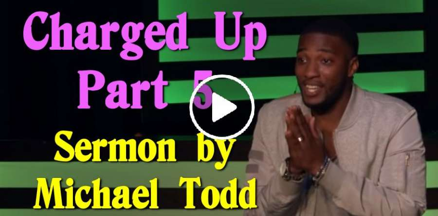 Charged Up (Part 5) - Michael Todd
