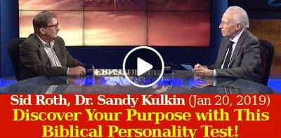 Sid Roth, Dr. Sandy Kulkin (Janyary 20, 2019) - Discover Your Purpose with This Biblical Personality Test!