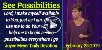 See Possibilities - Joyce Meyer Daily Devotion (February-25-2019)