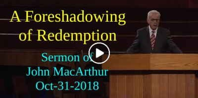 A Foreshadowing of Redemption - John MacArthur (October-31-2018)