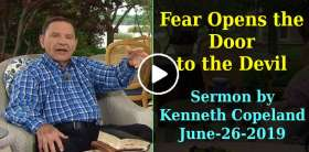 Fear Opens the Door to the Devil - Kenneth Copeland (June-26-2019)