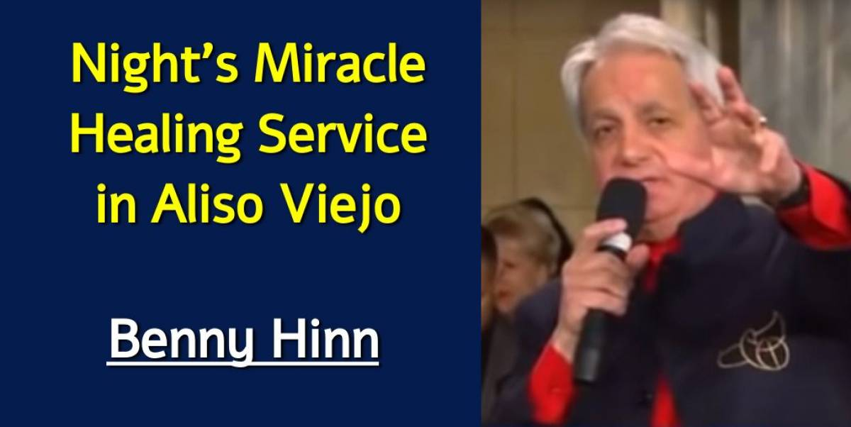 Benny Hinn - Watch Rebroadcast of Monday Night's Miracle Healing Service in  Aliso Viejo, CA September 3, 2018!