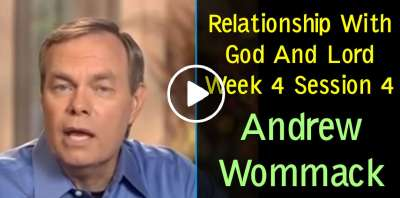 Andrew Wommack: Christian Philosophy: Relationship With God And Lord Week 4 Session 4 (July-17-2019)