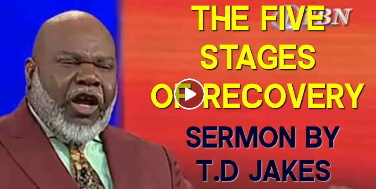 The Five Stages of Recovery - T.D Jakes (December-02-2020)