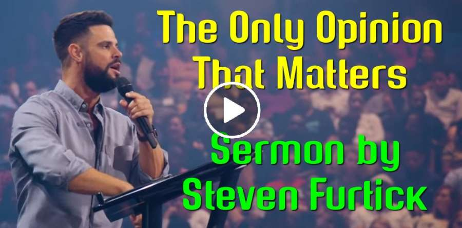 The Only Opinion That Matters - Steven Furtick (July-12-2019)
