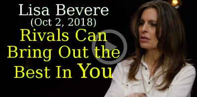 Lisa Bevere (Oct 2, 2018) - Rivals Can Bring Out the Best In You