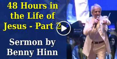 48 Hours in the Life of Jesus - Part 2 - Benny Hinn (December-12-2018)