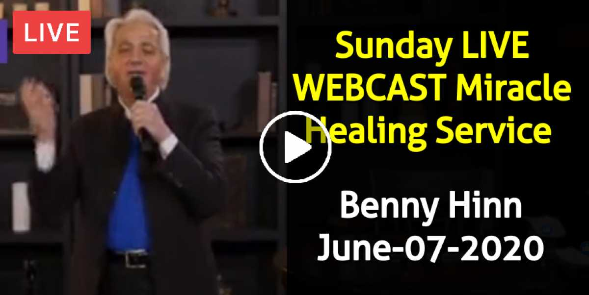 Benny Hinn LIVE WEBCAST Miracle Healing Service (June-07-2020)