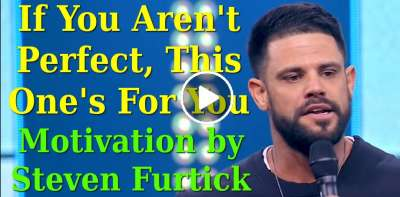 If You Aren't Perfect, This One's For You - Steven Furtick Motivation (July-17-2019)