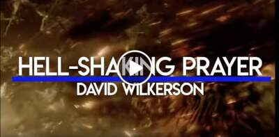 DAVID WILKERSON - A Hell-Shaking Prayer.  A & Ω Productions (January 24, 2019)