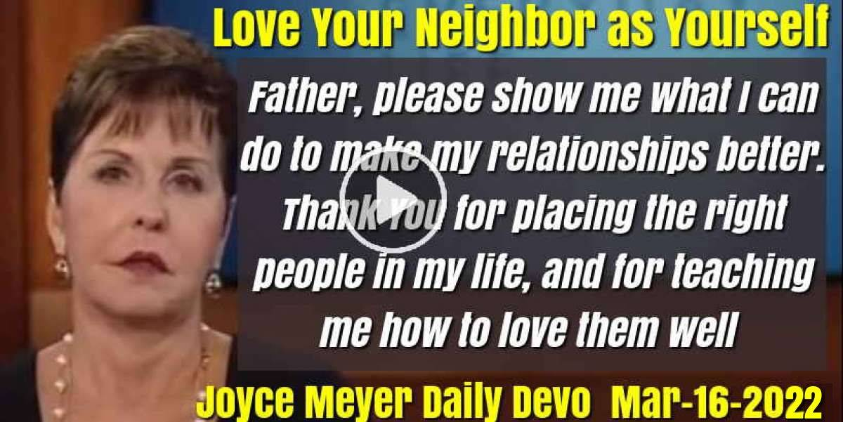 Love Your Neighbor as Yourself - Joyce Meyer Daily Devotion (March-16-2020)