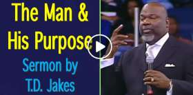 The Man & His Purpose - T.D. Jakes (July-17-2019)
