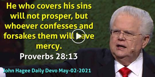 Proverbs 28:13 - John Hagee Daily Devotional (May-02-2021)