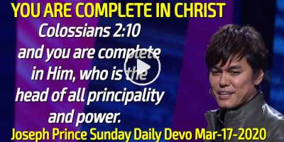 YOU ARE COMPLETE IN CHRIST - Joseph Prince Sunday Daily Devotion (March-17-2019)