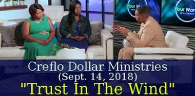 "Creflo Dollar Ministries (Sept. 14, 2018) - ""Trust In The Wind"" on Your World with Creflo"