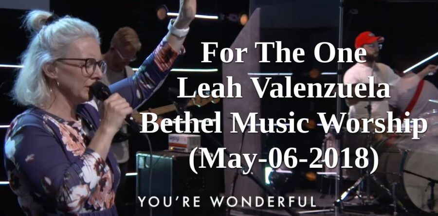 For The One - Leah Valenzuela | Bethel Music Worship (May-06-2018)