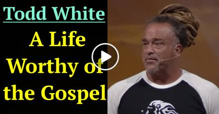 Todd White - A Life Worthy of the Gospel (March-06-2021)