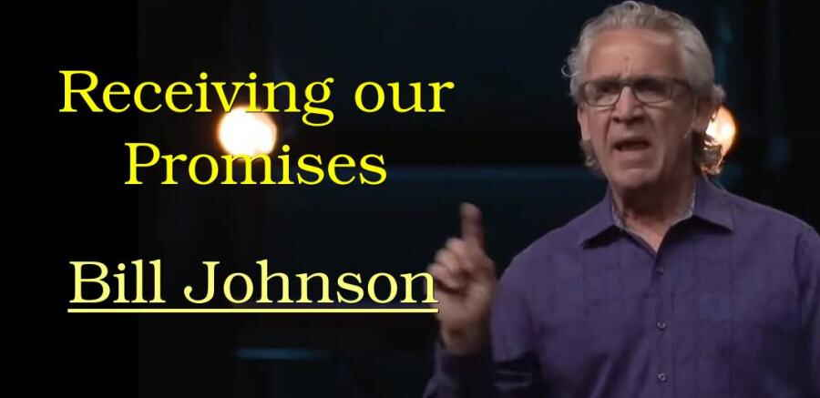 Receiving our Promises - Bill Johnson prophecy (08-03-2018)