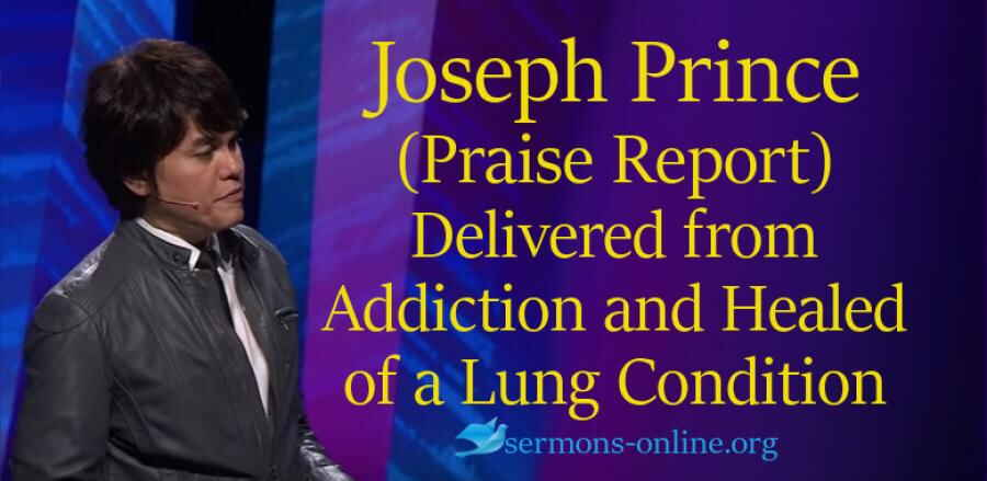 Praise Report—Delivered from Addiction and Healed of a Lung Condition - Joseph Prince
